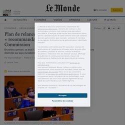 Plan de relance européen: les «recommandations» à haut risque de la Commission