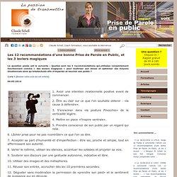 Claude Schell Formation - Les 12 recommandations d'une bonne Prise de Parole en Public, et les 3 leviers magiques - Conseil et formation en communication orale, coaching, conférences, Strasbourg - Paris