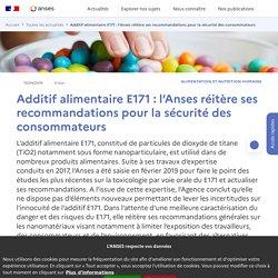 Additif alimentaire E171 : l'Anses réitère ses recommandations pour la sécurité des consommateurs