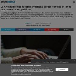 La Cnil publie ses recommandations sur les cookies et lance une consultation publique