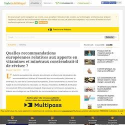 EUFIC -2010- Quelles recommandations européennes relatives aux apports en vitamines et minéraux conviendrait-il de réviser ?