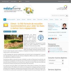 Climat : la FAO formule de nouvelles recommandations pour aider les Etats à réaliser leurs engagements