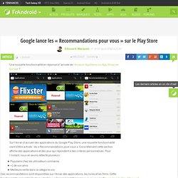 Google lance les «Recommandations pour vous» sur le Play Store - FrAndroid - Android