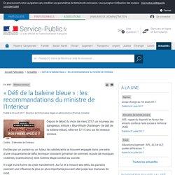Réseaux sociaux -« Défi de la baleine bleue »: les recommandations du ministre de l'Intérieur