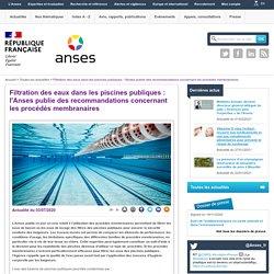 Filtration des eaux dans les piscines publiques : l'Anses publie des recommandations concernant les procédés membranaires