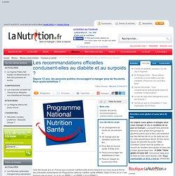 Editorial - Les recommandations officielles conduisent-elles au diabète et au surpoids ?