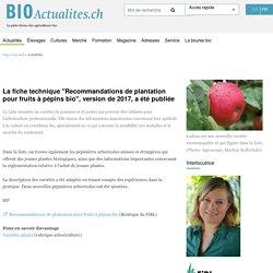 """BIOACTUALITES_CH 06/02/17 La fiche technique """"Recommandations de plantation pour fruits à pépins bio"""", version de 2017, a été publiée"""