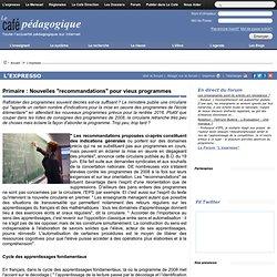 """Primaire : Nouvelles """"recommandations"""" pour vieux programmes"""