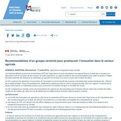 GOUVERNEMENT DU CANADA 17/07/14 Recommandations d'un groupe sectoriel pour promouvoir l'innovation dans le secteur agricole