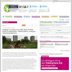 Intégrer la nature en ville dans le Plan local d'urbanisme - Observation, analyse, recommandations / Notes d'Etd