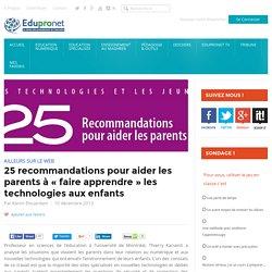 25 recommandations pour aider les parents à « faire apprendre » les technologies aux enfants