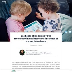 Les bébés et les écrans ? Des recommandations basées sur la science et non sur la tendance.