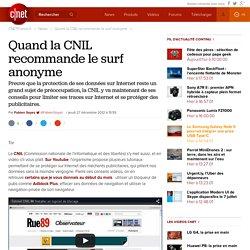 Quand la CNIL recommande le surf anonyme