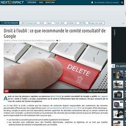 Droit à l'oubli : ce que recommande le comité consultatif de Google