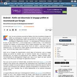 Android : Kotlin est désormais le langage préféré et recommandé par Google, vers la fin de Java pour le développement Android ?