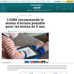 L'OMS recommande le moins d'écrans possible pour les moins de 5 ans