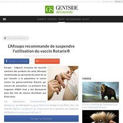 L'Afssaps recommande de suspendre l'utilisation du vaccin Rotarix®