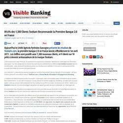 89.6% des 1,300 Clients TooKam Recommande la Première Banque 2.0 en France