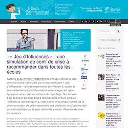 « Jeu d'Influences » : une simulation de com' de crise à recommander dans toutes les écoles