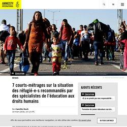 7 courts-métrages sur la situation des réfugié-e-s recommandés par des spécialistes de l'éducation aux droits humains
