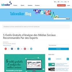 5 Outils Gratuits d'Analyse des Médias Sociaux Recommandés Par des Experts - Blog Talkwalker – Veille et analyse des médias sociaux