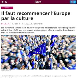 Il faut recommencer l'Europe par la culture