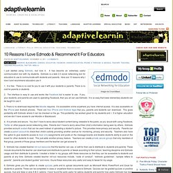 10 Reasons I Love Edmodo & Recommend It For Educators