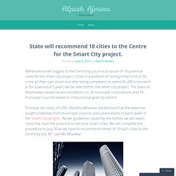 State will recommend 10 cities to the Centre for the Smart City project.