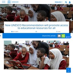 New UNESCO Recommendation will promote access to educational resources for all