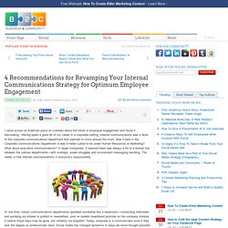 4 Recommendations for Revamping Your Internal Communications Strategy for Optimum Employee Engagement