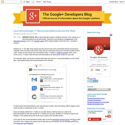 Launching Google +1 Recommendations Across the Web