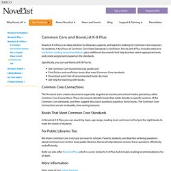 "NoveList K-8 Plus - ""NoveList K-8 Plus is an ideal solution for librarians, parents, and teachers looking for Common Core resources for students. """