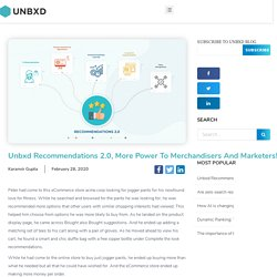 Unbxd Recommendations 2.0, more power to merchandisers and marketers! - Unbxd