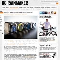 My 2013 Sports Gadgets Recommendations