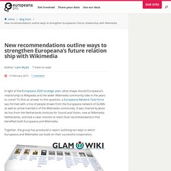New recommendations outline ways to strengthen Europeana's future relationship with Wikimedia
