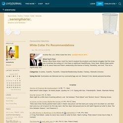 White Collar Fic Recommendations - .:serenphoria:.
