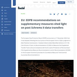 EU: EDPB recommendations on supplementary measures shed light on post Schrems II data transfers