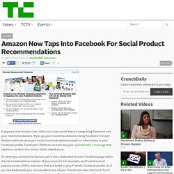 Amazon Now Taps Into Facebook For Social Product Recommendations