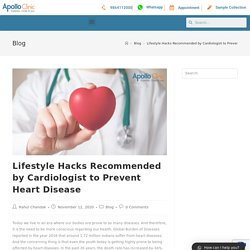 Lifestyle Hacks Recommended by Cardiologist to Prevent Heart Disease