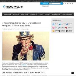 « Recommended for you »… Taboola veut conquérir la Chine avec Baidu