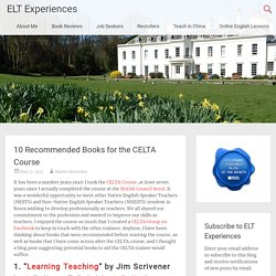 10 Recommended Books for the CELTA Course - ELT Experiences