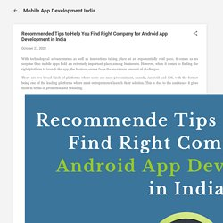 Recommended Tips to Help You Find Right Company for Android App Development in India