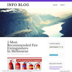 5 Most Recommended Fire Extinguishers In Melbourne