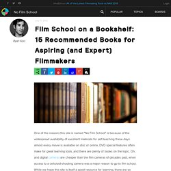 Film School on a Bookshelf: 15 Recommended Books for Aspiring (and Expert) Filmmakers