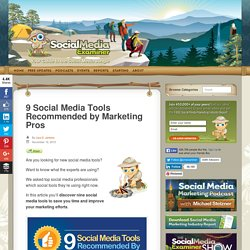 9 Social Media Tools Recommended by Marketing Pros Social Media Examiner