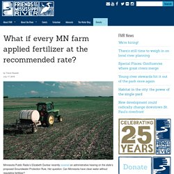 What if every MN farm applied fertilizer at the recommended rate?