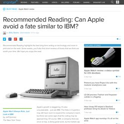 Recommended Reading: Can Apple avoid a fate similar to IBM?