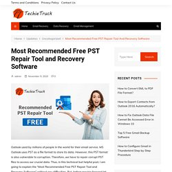 Most Recommended Free PST Repair Tool and Recovery Software