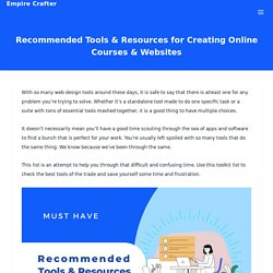 Recommended Tools & Resources for Creating Online Courses & Websites - Empire Crafter