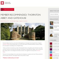 MEMBER RECOMMENDED: THORNTON ABBEY AND GATEHOUSE - English Heritage Blog